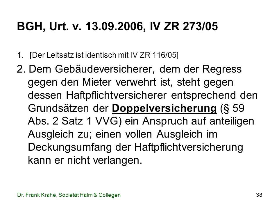BGH, Urt. v. 13.09.2006, IV ZR 273/05 1. [Der Leitsatz ist identisch mit IV ZR 116/05]